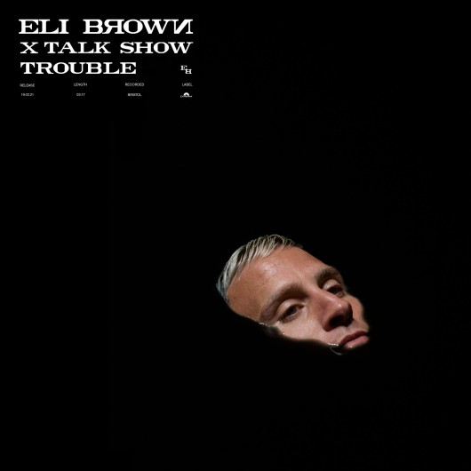 Eli-Brown-x-Talk-Show-_Trouble_-Artwork-scaled